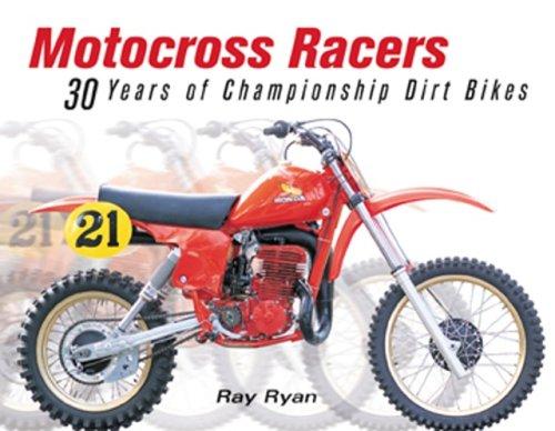 9780760312391: Motocross Racers: 30 Years of Legendary Dirt Bikes