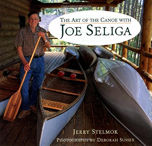 Art of the Canoe with Joe Seliga