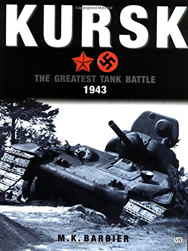 9780760312544: Kursk 1943 the Greatest Tank BA