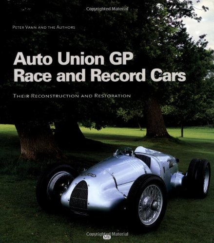 9780760313077: Auto Union Gp Race and Record Cars: Their Reconstruction and Restoration