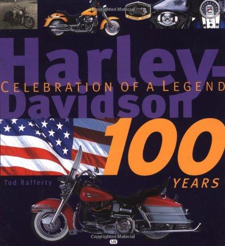 Harley-Davidson 100 Years: Celebration of a Legend