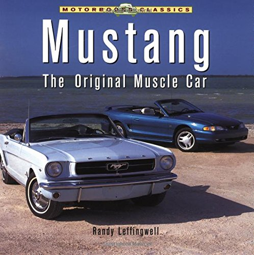 Mustang: The Original Muscle Car (Motorbooks Classics): Randy Leffingwell