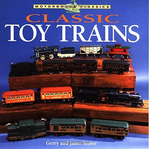 Classic Toy Trains (Motorbooks Classic): Souter, Gerry &