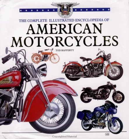 9780760313985: The Complete Illustrated Encyclopedia of American Motorcycles