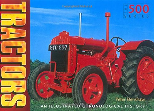 9780760314371: Tractors: The History of the American Tractor in 500 Photos