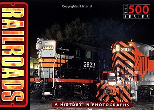 9780760314388: Railroads: The History of the American Railroads in 500 Photos