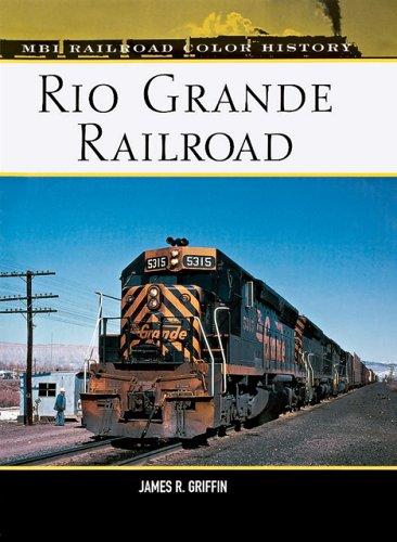 9780760314425: Rio Grande Railroad (Railroad Color History)