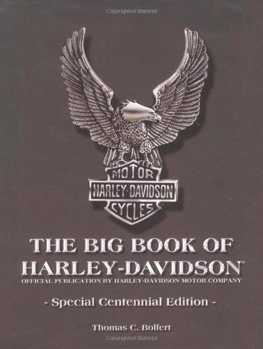 The Big Book of Harley-Davidson, Special centennial Edition: Bolfert, Thomas