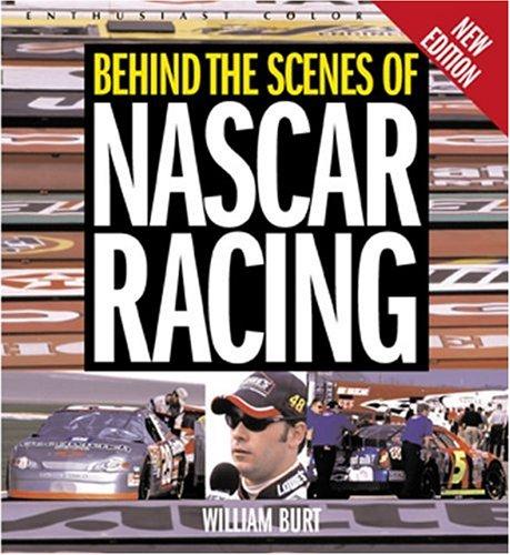 Behind the Scenes of NASCAR Racing (Enthusiast Color): William Burt