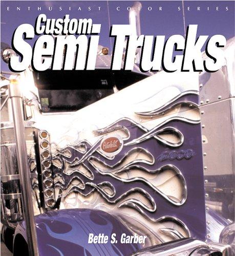 9780760314593: Custom Semi Trucks (Enthusiast Color)