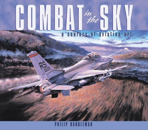 9780760314685: Combat in the Sky: The Art of Aerial Warfare