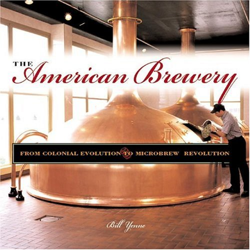 9780760314708: The American Brewery: A Portable History of Beer Making