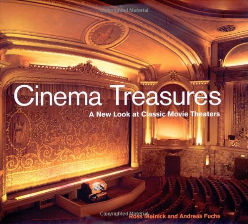 Cinema Treasures: A New Look at Classic Movie Theaters: Melnick, Ross