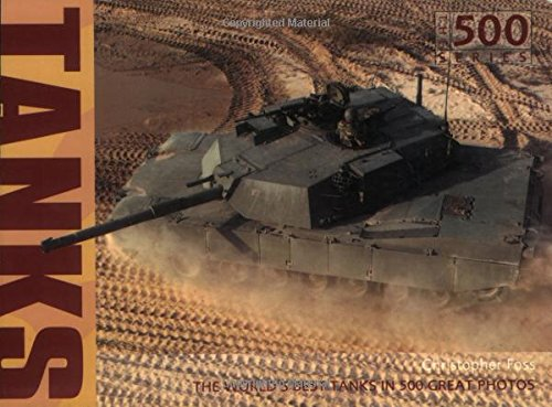 9780760315002: Tanks: The World's Best Tanks in 500 Great Photos (The 500 Series)