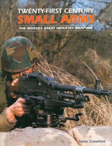 9780760315033: 21st Century Small Arms (Twenty First Series)