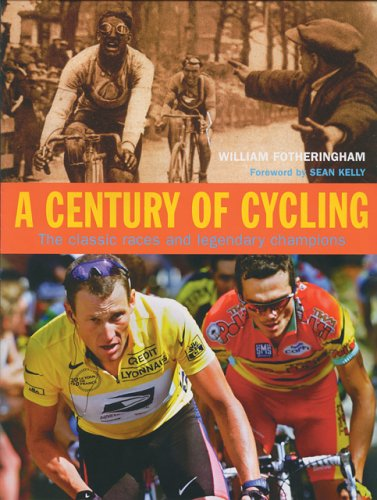 A Century of Cycling: The Classic Races and Legendary Champions