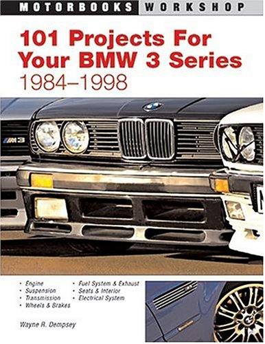 9780760315774: 101 Performance Projects For Your Bmw 3-series 1984-1998 (Motorbooks Workshop)