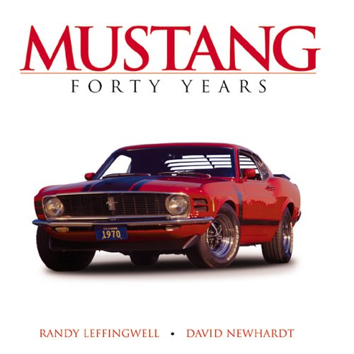 Mustang Forty Years: Randy Leffingwell