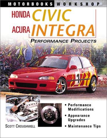 9780760316108: Honda Civic Acura Integra Performance Projects (Motorbooks Workshop)