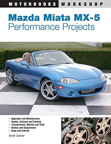 9780760316207: Mazda Miata MX-5 Performance Projects (Motorbooks Workshop)