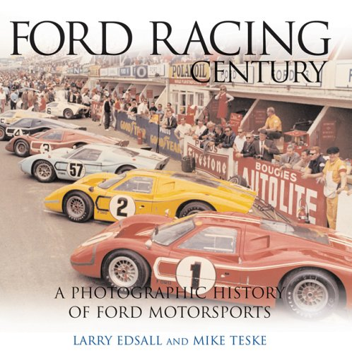 Ford Racing Century: A Photographic History of Ford Motorsports (9780760316214) by Larry Edsall
