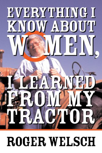 9780760316276: Everything I Know About Women I Learned from My Tractor
