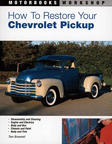 9780760316344: How to Restore Your Chevrolet Pickup (Motorbooks Workshop)