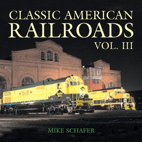 9780760316498: Classic American Railroad Volume III (Classic American Railroads)