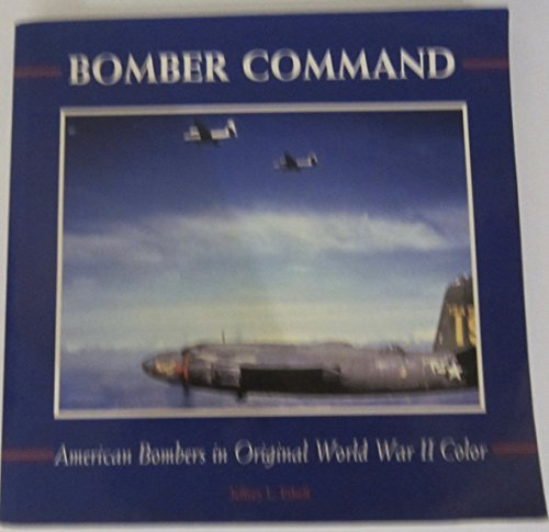 9780760316542: Bomber Command: American Bombers in Original World War II Color