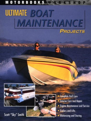 9780760316962: Ultimate Boat Maintenance Projects (Motorbooks Workshop)