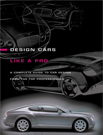 9780760317044: How to Design Cars Like a Pro