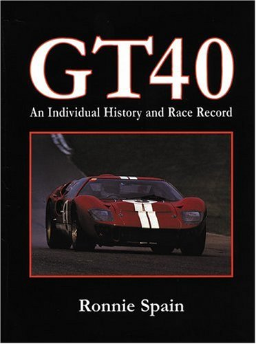 GT 40: An Individual History and Race Record: Spain, Ronnie