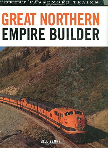 9780760318478: Great Northern Empire Builder (Great Trains)