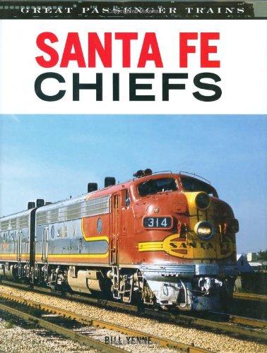 9780760318485: Santa Fe Chiefs (Great Passenger Trains)