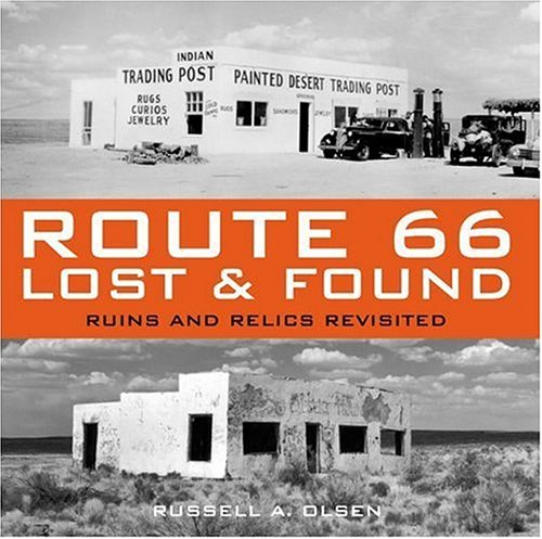 9780760318546: Route 66 Lost & Found: Ruins and Relics Revisited