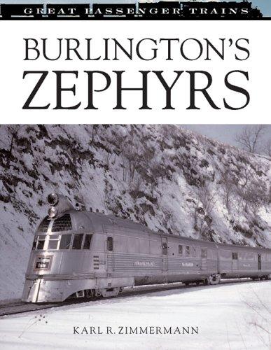 Burlington's Zephyrs (Great Passenger Trains): Zimmerman, Karl R.