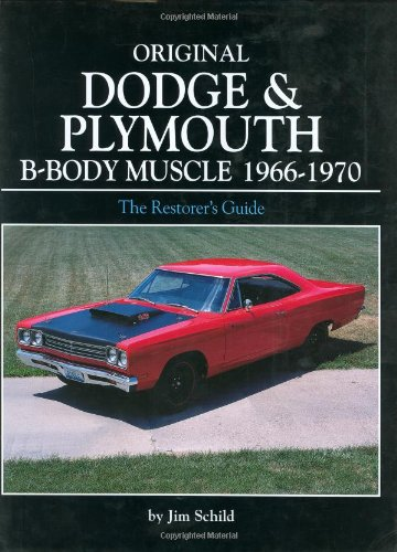Original Dodge and Plymouth B-Body Muscle 1966-1970 (Original Series) (0760318603) by Jim Schild