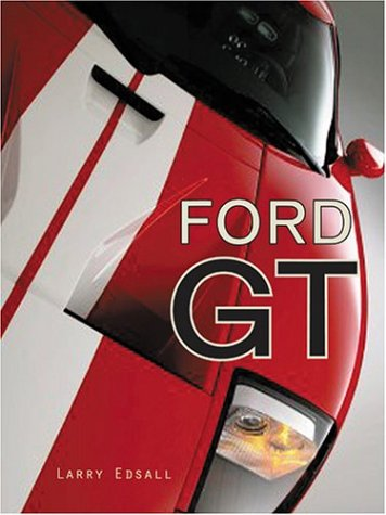 9780760318676: Ford GT: The Legend Comes to Life (Launch)
