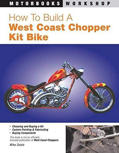 9780760318720: How to Build a West Coast Chopper Kit Bike (Motorbooks Workshop)