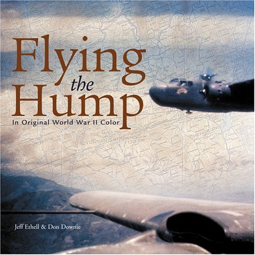 9780760319154: Flying the Hump: In Original World War II Color