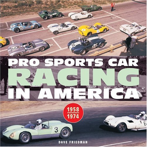 Pro Sports Car Racing in America (Motorbooks Classic): Friedman, Dave