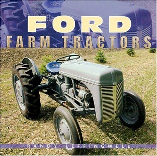 Ford Farm Tractors (Motorbooks Classics): Leffingwell, Randy