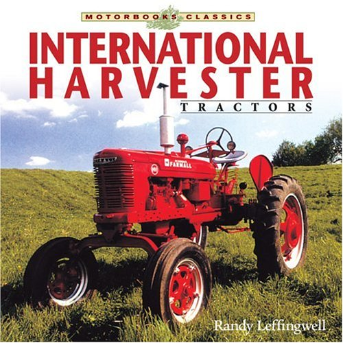 9780760319246: International Harvester Tractor (Motorbooks Classic)