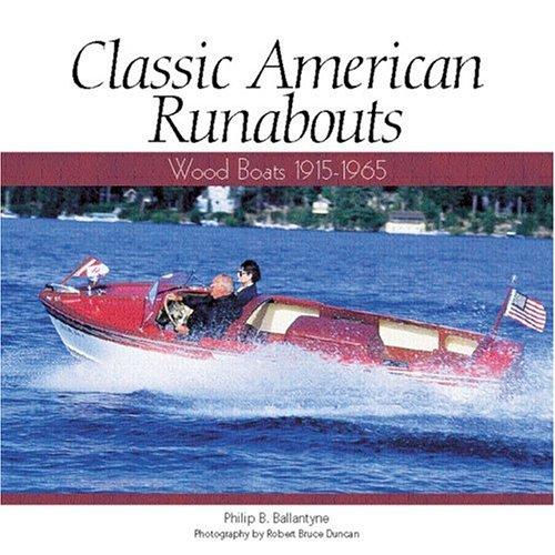 Classic American Runabouts: Wood Boats, 1915-1965 (Motorbooks Classic): Ballantyne, Philip B.