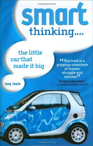 9780760319437: Smart Thinking: The Little Car That Made it Big
