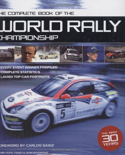 9780760319543: The Complete Book of World Rally Champions: All the Cars, All the Drivers 1974-2004