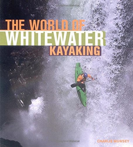 9780760319628: The World Of Whitewater Kayaking