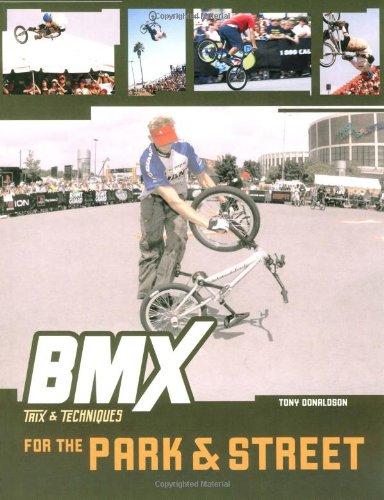 BMX Trix & Techniques for the Park and Street: Donaldson, Tony