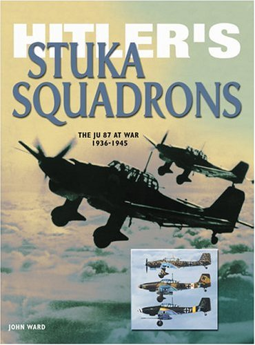 9780760319918: Hitler's Stuka Squadrons (Eagles of War)