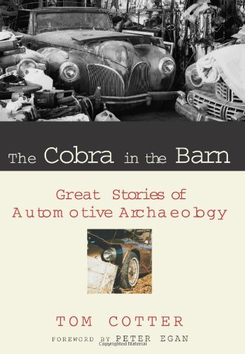 9780760319925: The Cobra in the Barn: Great Stories of Automotive Archaeology